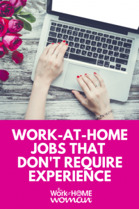 Work-From-Home Jobs That Don't Require Experience