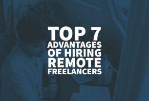 Top 7 Advantages of Hiring Remote Freelancers